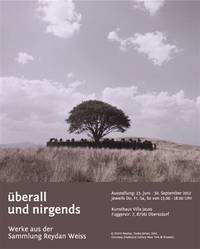 überall und nirgends (everywhere and nowhere). Werke aus der Sammlung Reydan Weiss (The Reydan Weiss Collection)
