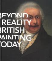 Beyond Reality: British Painting Today